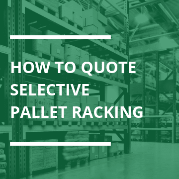 How to Quote Selective Pallet Racking